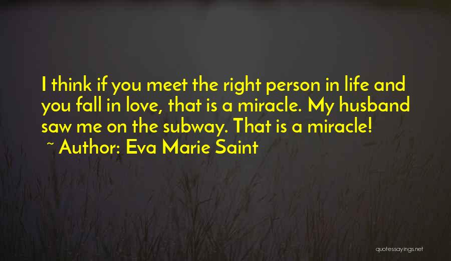 Eva Marie Quotes By Eva Marie Saint