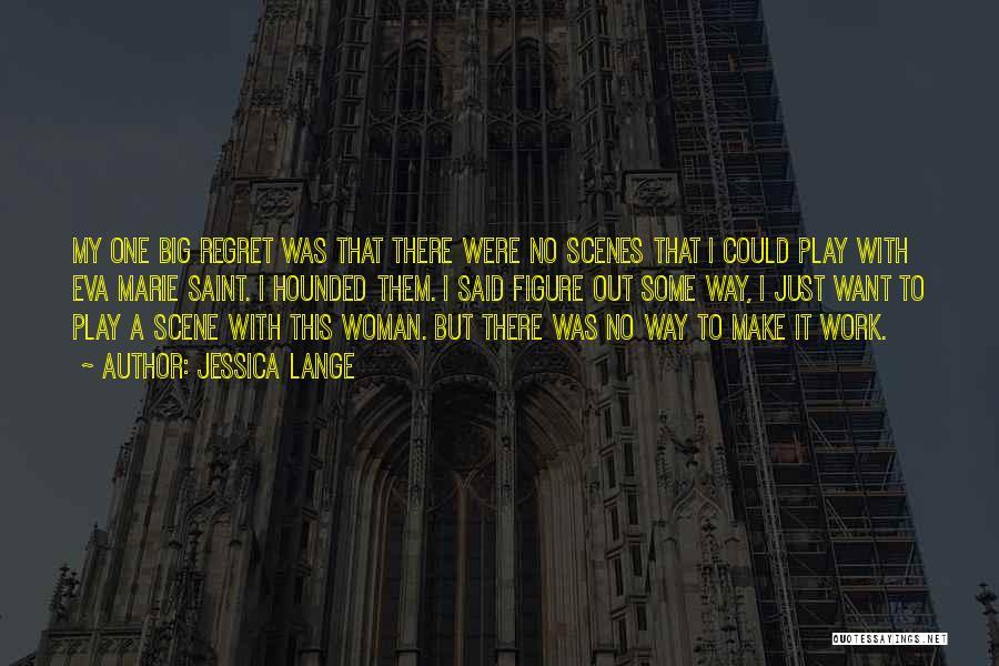 Eva Marie Quotes By Jessica Lange