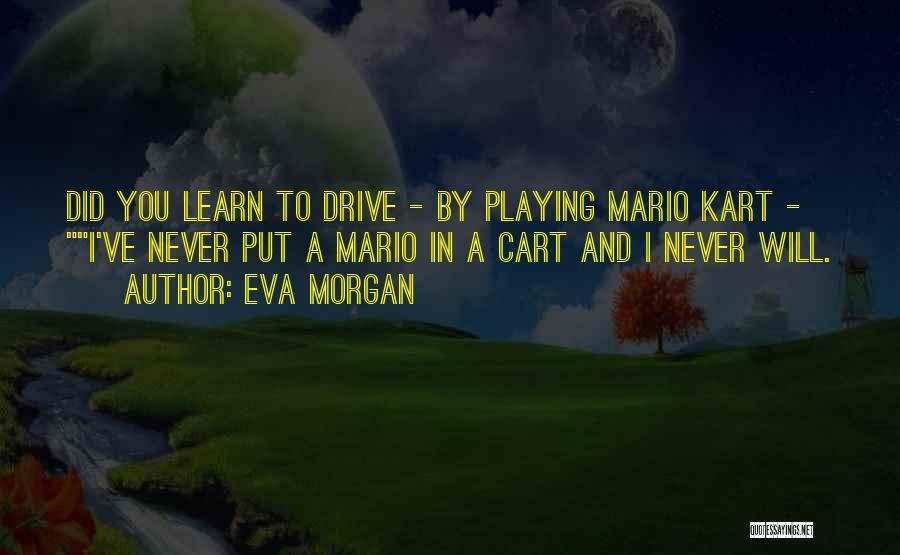 Eva Morgan Quotes 1624865