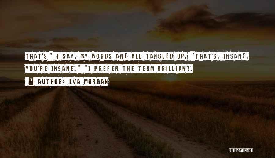 Eva Morgan Quotes 1878952