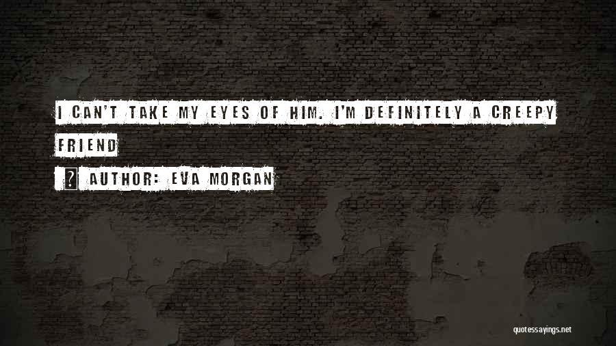 Eva Morgan Quotes 2197646