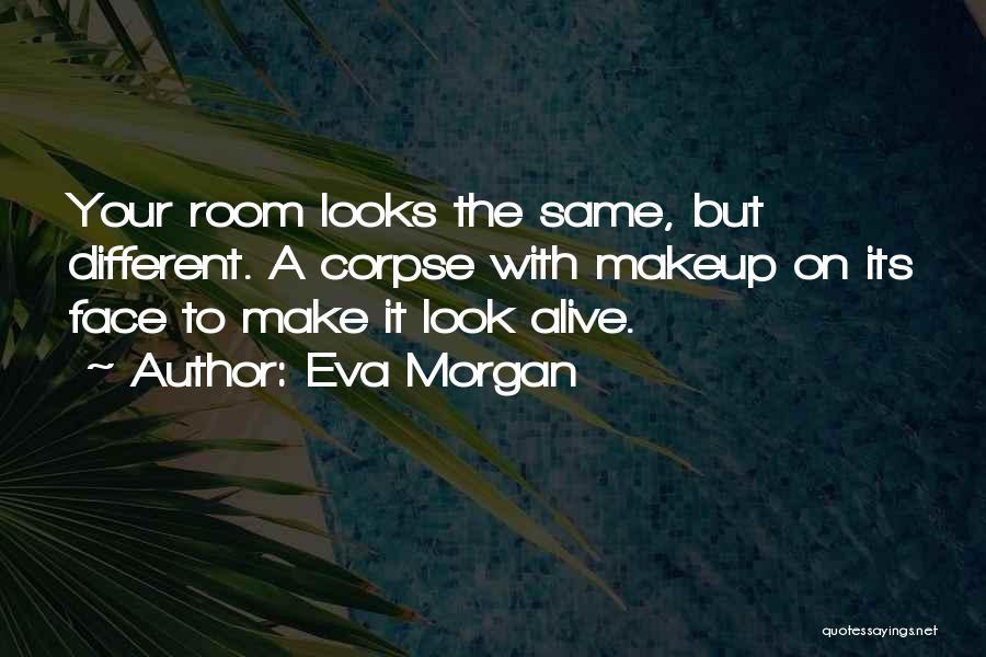 Eva Morgan Quotes 418412