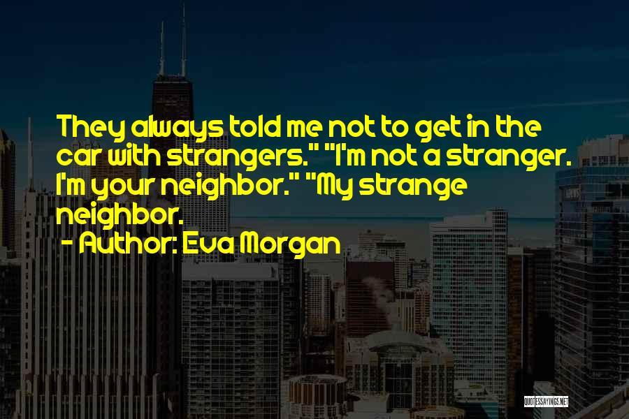 Eva Morgan Quotes 452115
