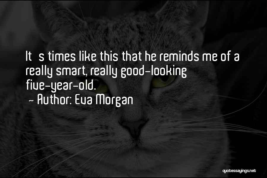 Eva Morgan Quotes 755634