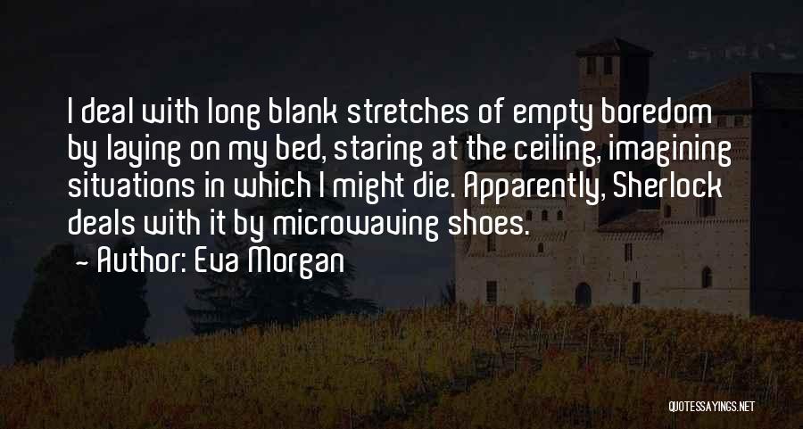 Eva Morgan Quotes 822746