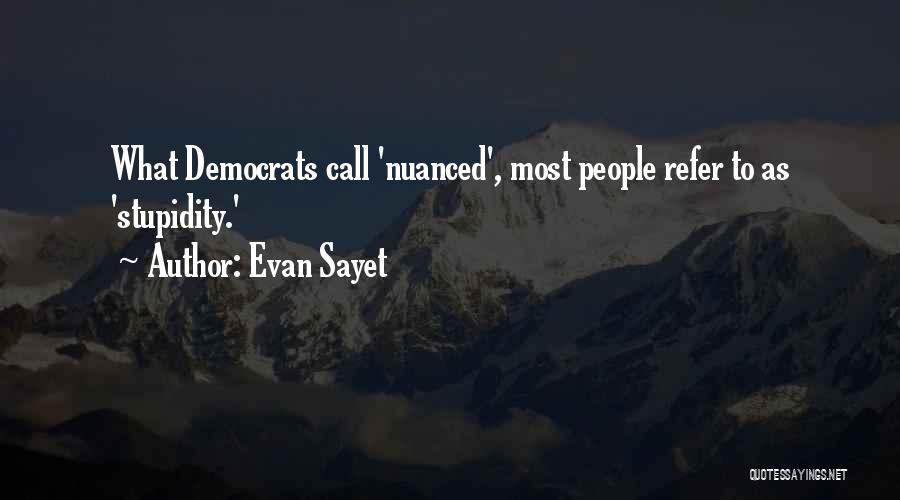 Evan Sayet Quotes 565841