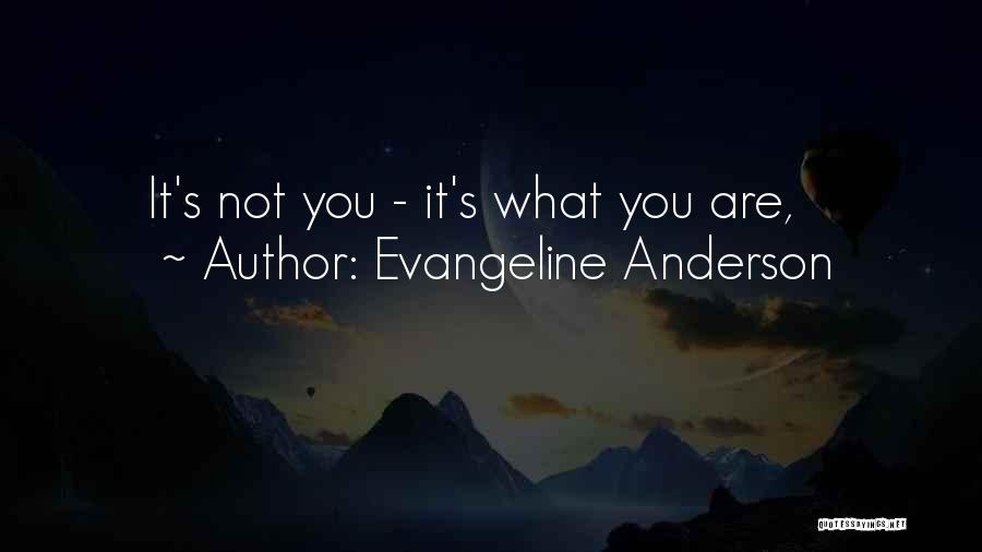 Evangeline Anderson Quotes 537712