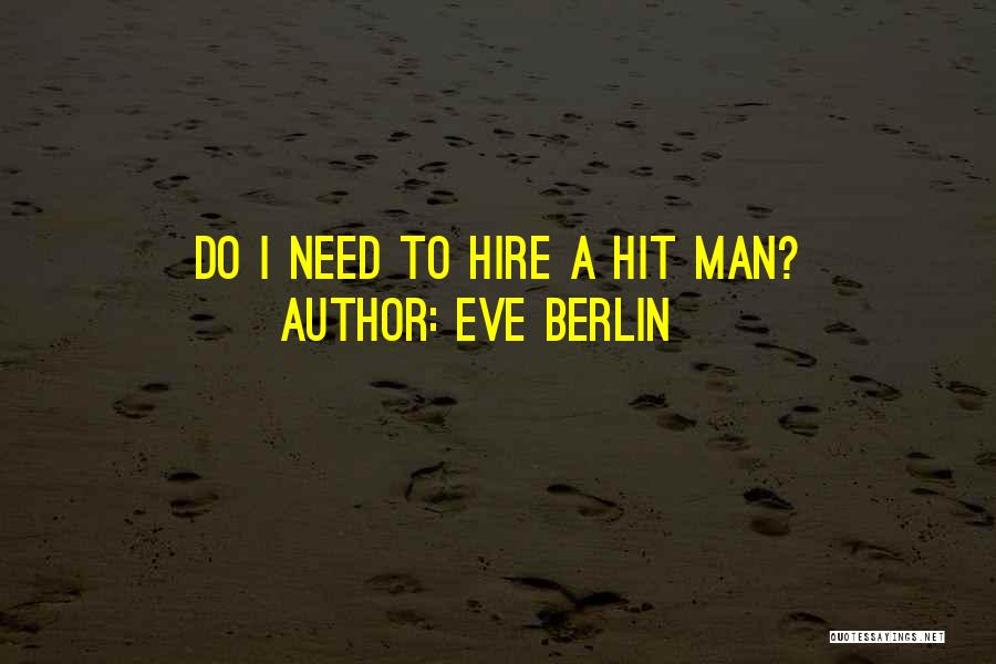 Eve Berlin Quotes 2182078
