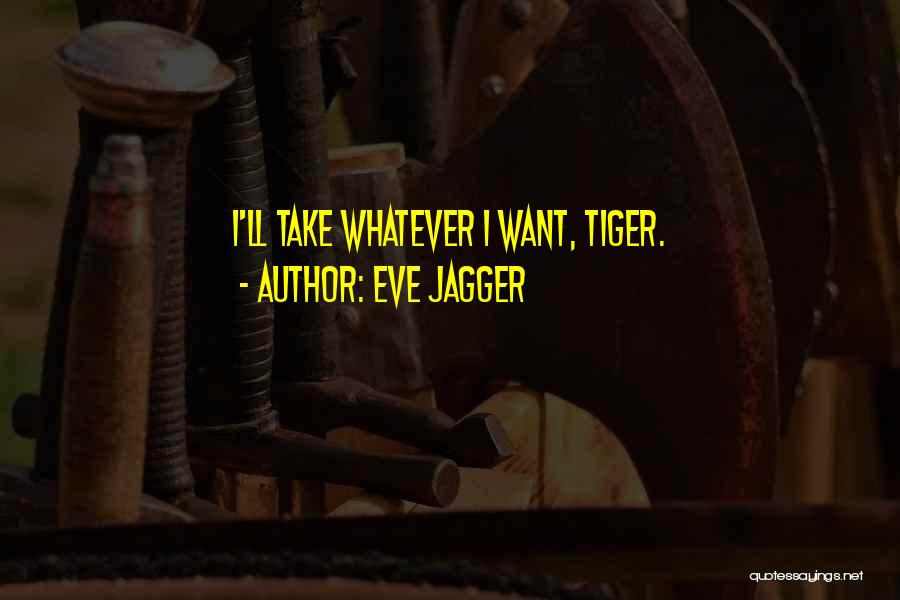 Eve Jagger Quotes 1165443