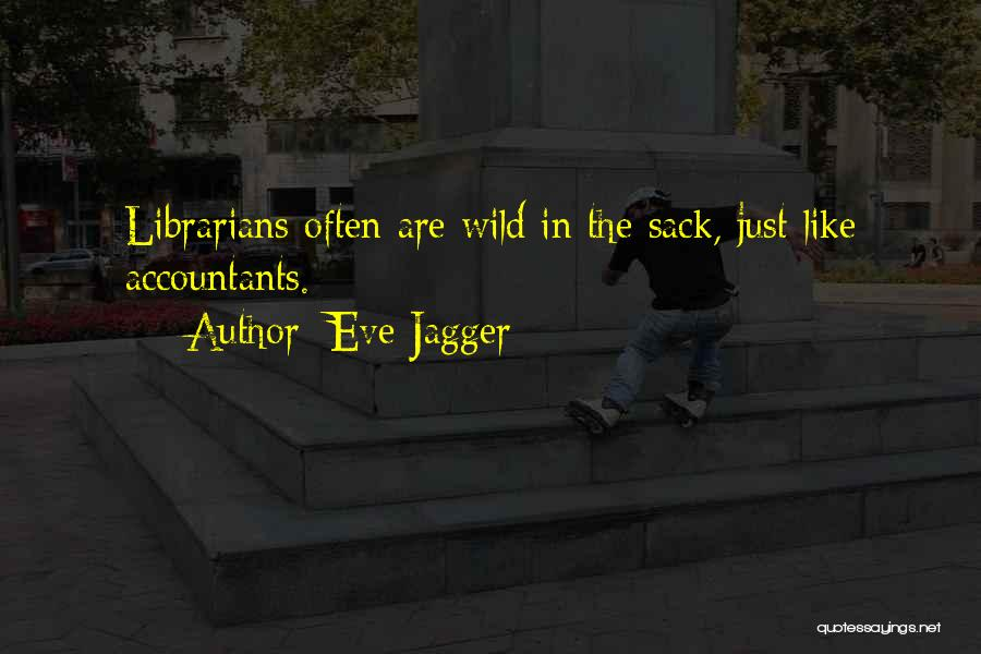 Eve Jagger Quotes 1379763