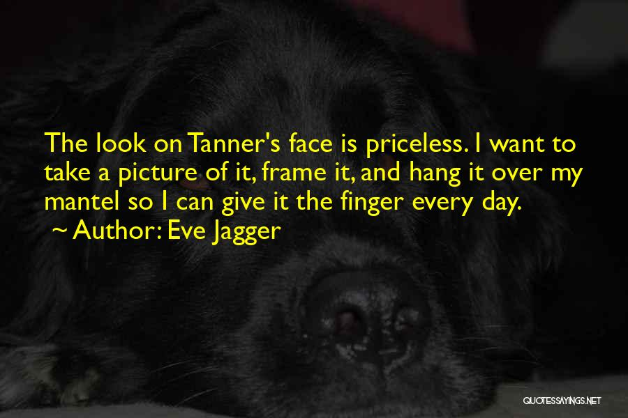 Eve Jagger Quotes 1426815