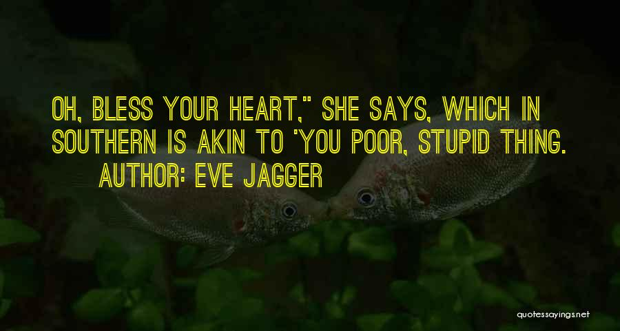 Eve Jagger Quotes 317219
