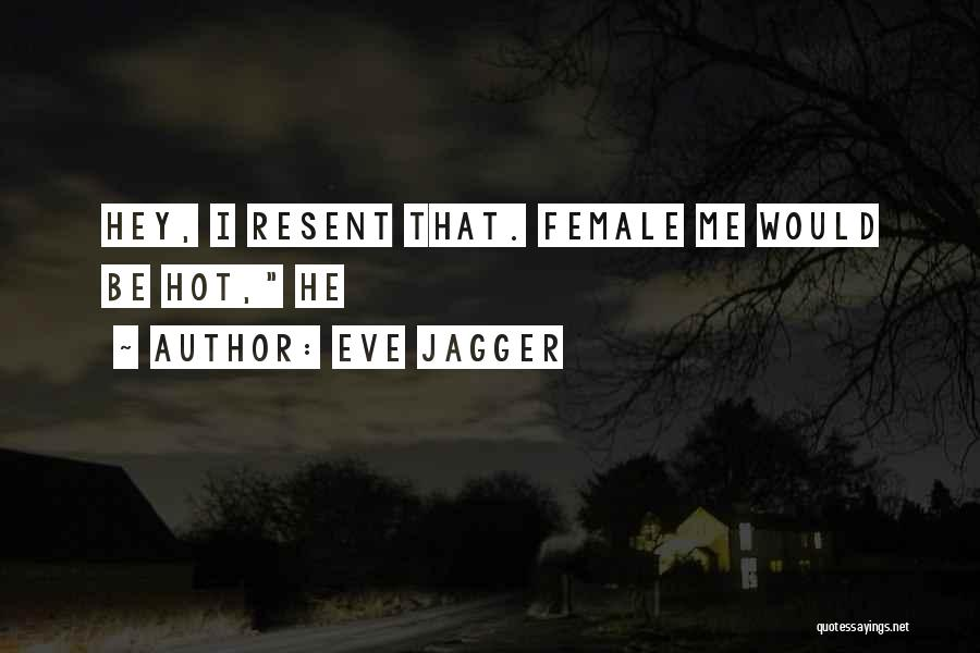 Eve Jagger Quotes 676002