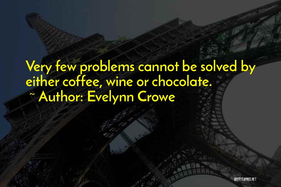 Evelynn Crowe Quotes 1650807