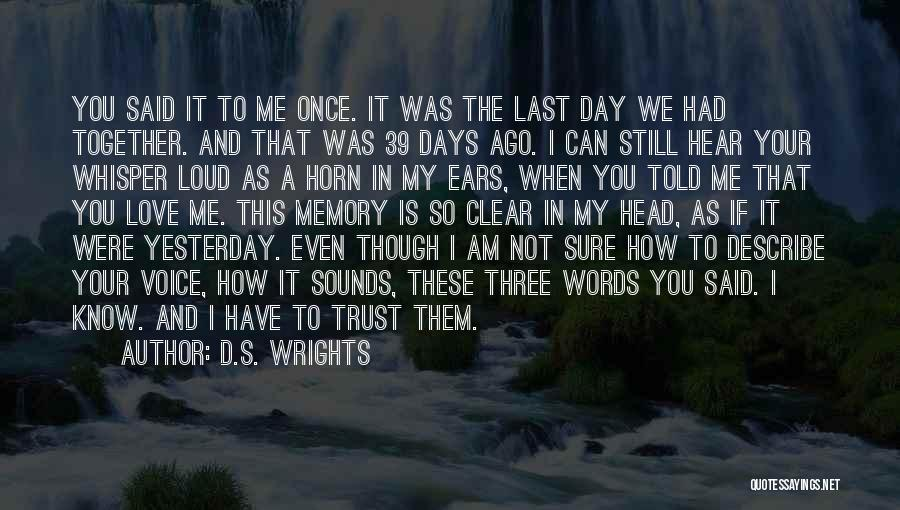 Even If We're Not Together Quotes By D.S. Wrights