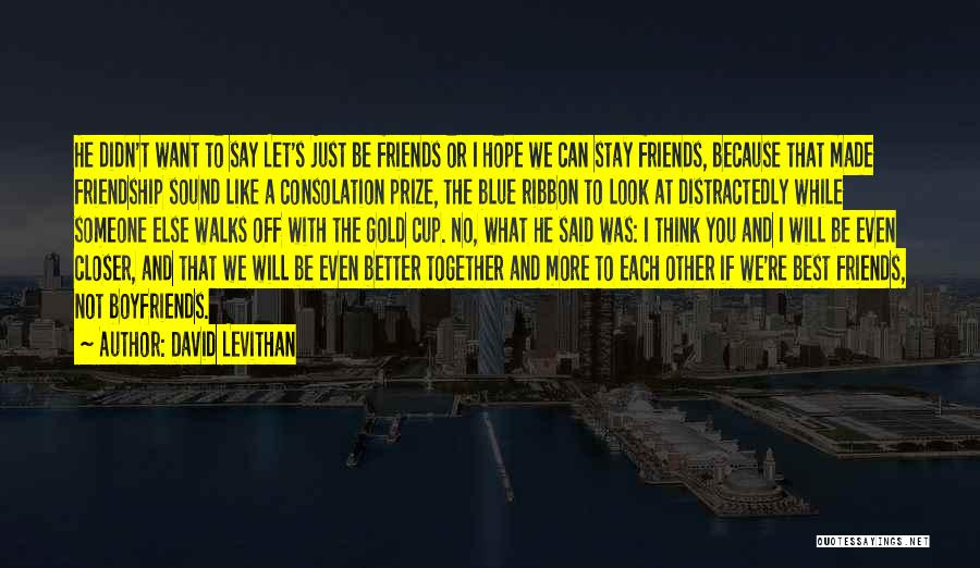 Even If We're Not Together Quotes By David Levithan