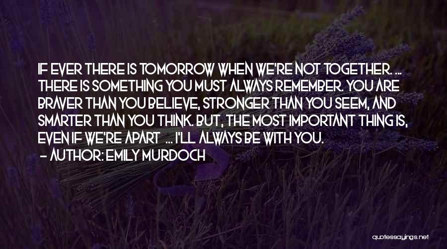 Even If We're Not Together Quotes By Emily Murdoch