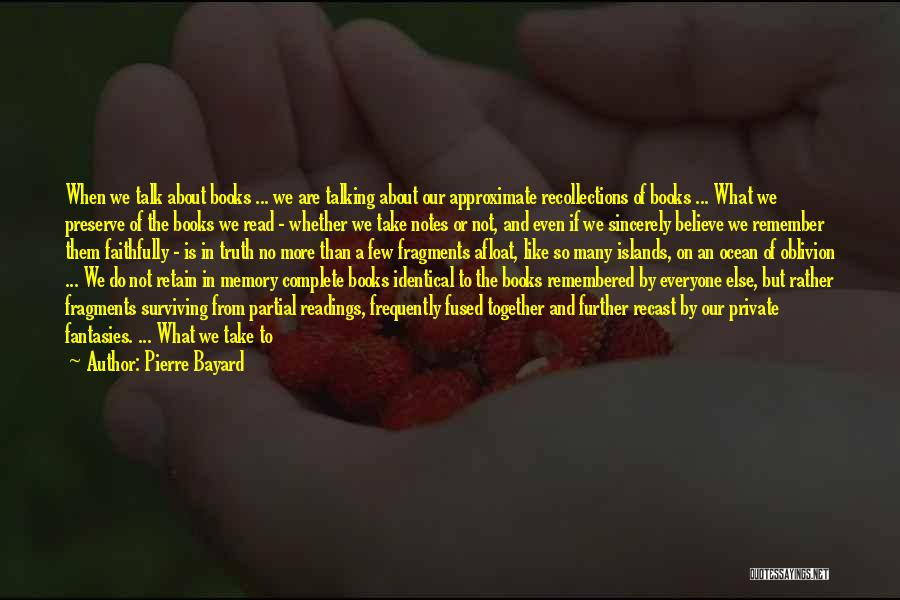 Even If We're Not Together Quotes By Pierre Bayard
