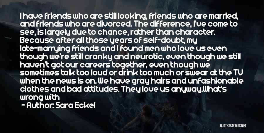 Even If We're Not Together Quotes By Sara Eckel