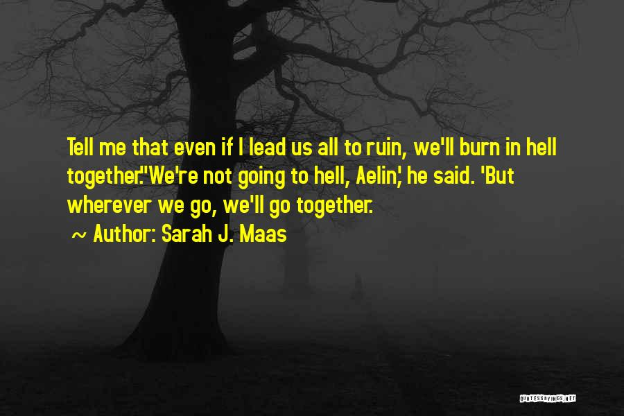 Even If We're Not Together Quotes By Sarah J. Maas