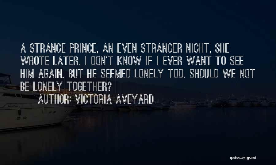 Even If We're Not Together Quotes By Victoria Aveyard