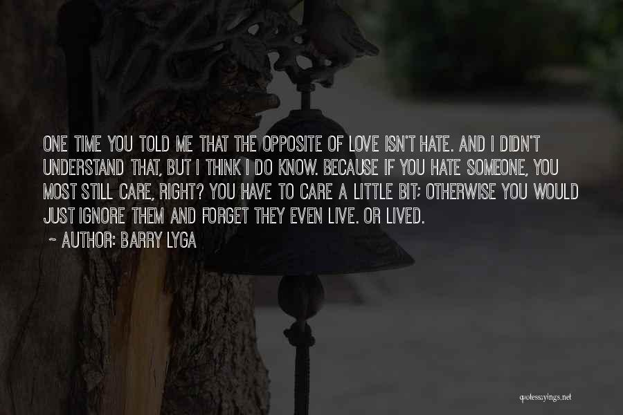 Even If You Hate Me Quotes By Barry Lyga