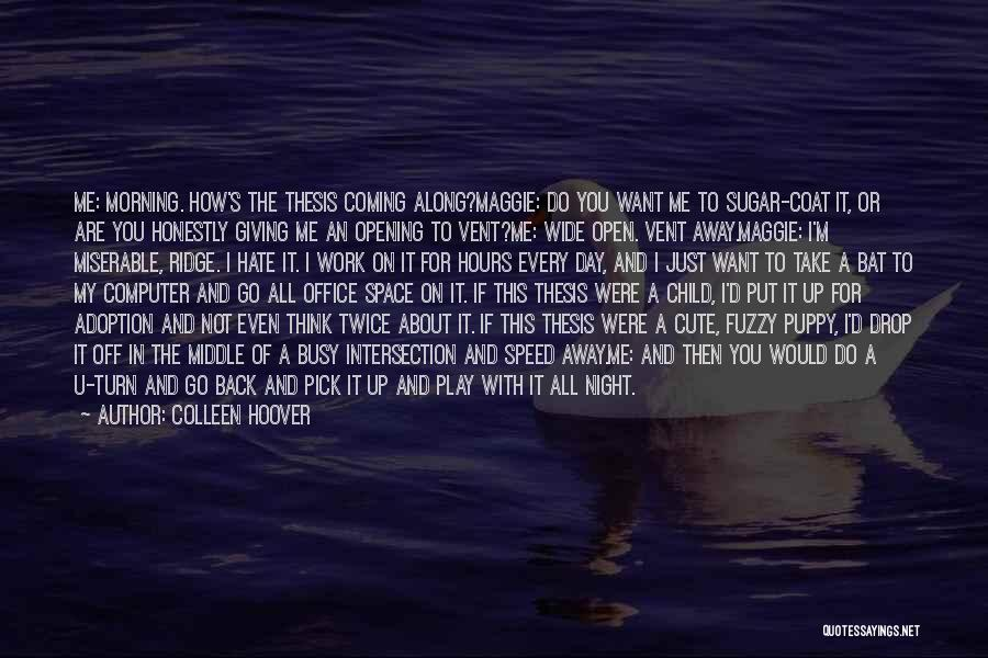 Even If You Hate Me Quotes By Colleen Hoover