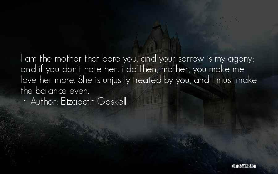 Even If You Hate Me Quotes By Elizabeth Gaskell