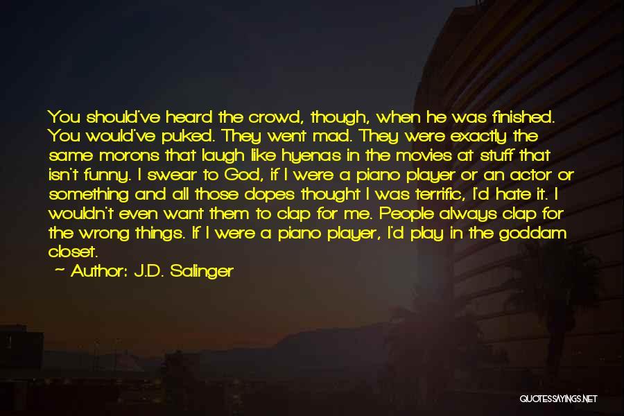 Even If You Hate Me Quotes By J.D. Salinger