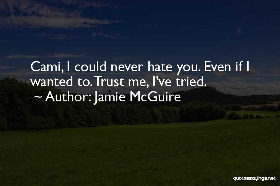 Even If You Hate Me Quotes By Jamie McGuire