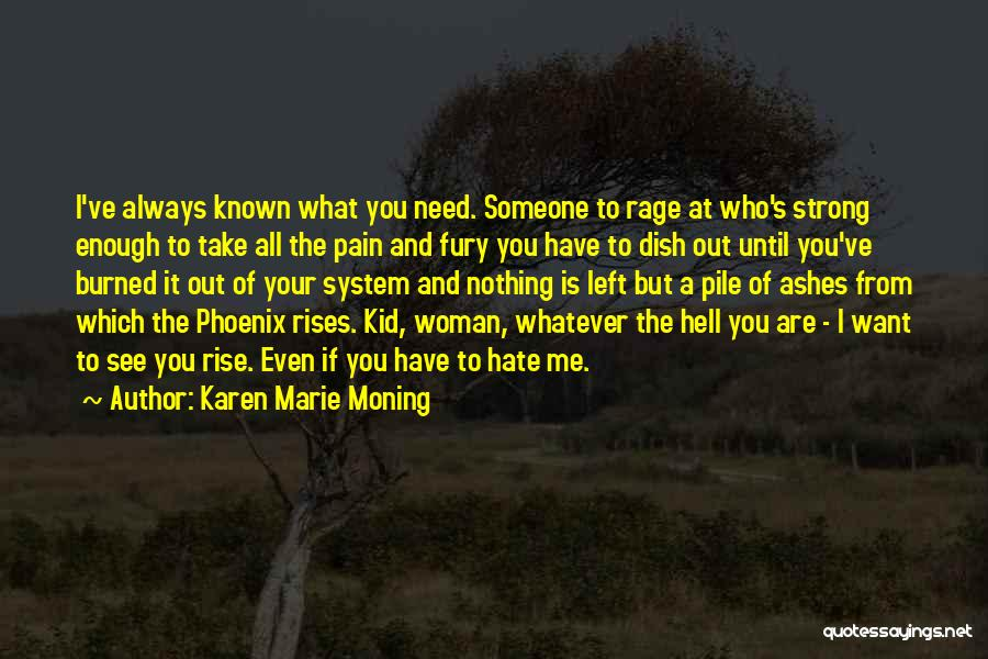 Even If You Hate Me Quotes By Karen Marie Moning