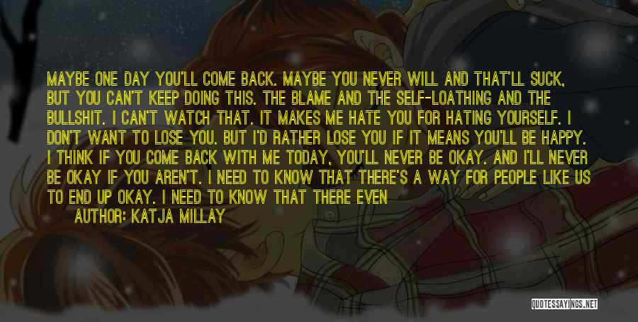 Even If You Hate Me Quotes By Katja Millay