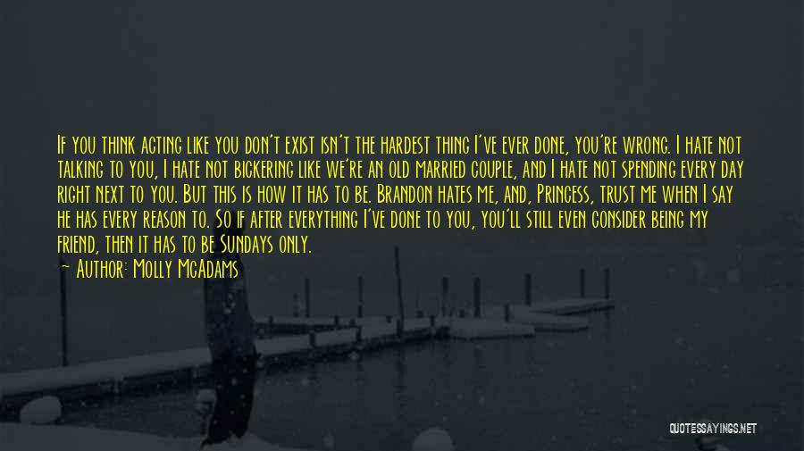 Even If You Hate Me Quotes By Molly McAdams