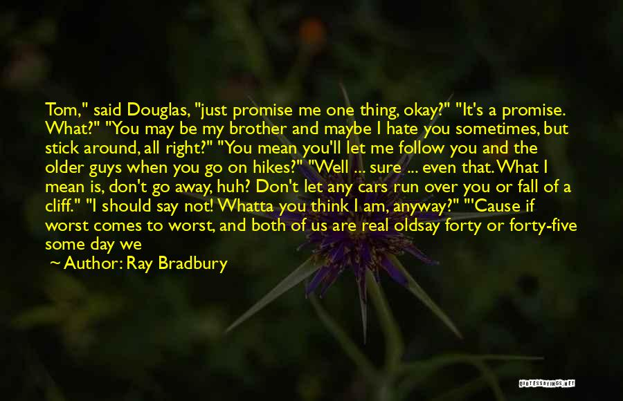 Even If You Hate Me Quotes By Ray Bradbury