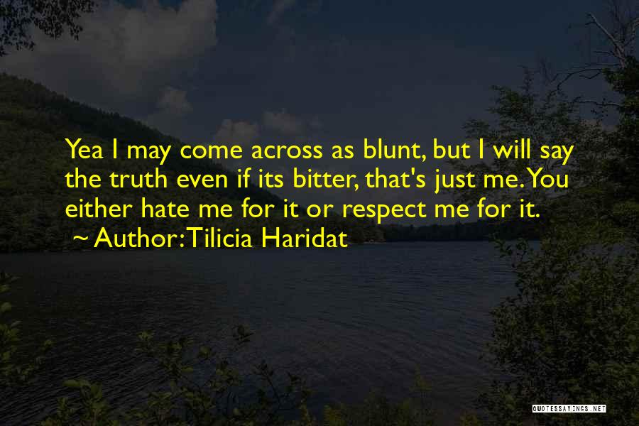 Even If You Hate Me Quotes By Tilicia Haridat