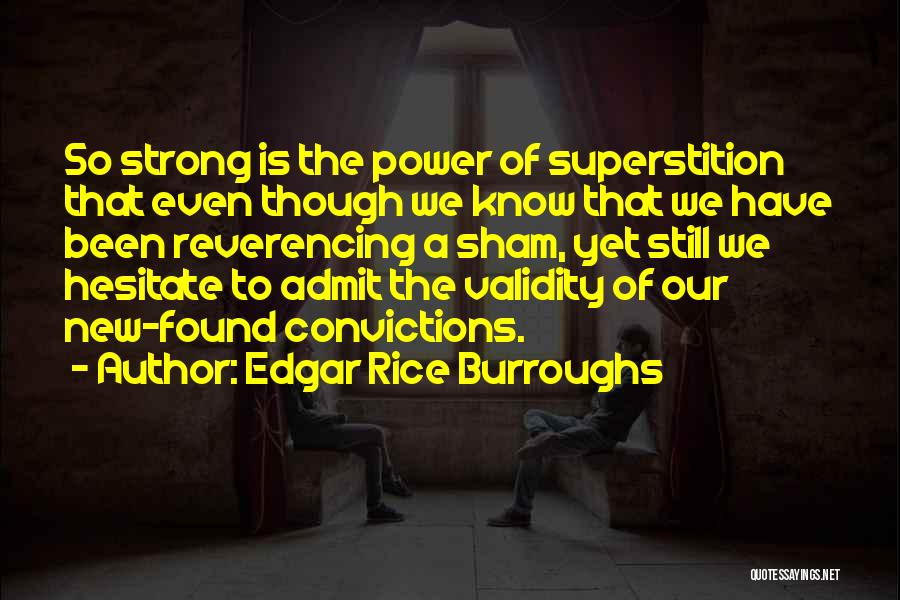 Even The Strong Quotes By Edgar Rice Burroughs