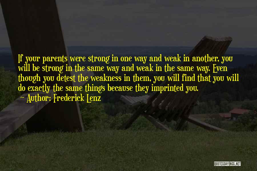 Even The Strong Quotes By Frederick Lenz