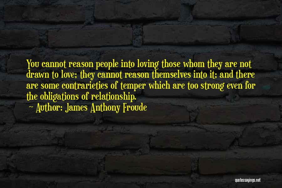 Even The Strong Quotes By James Anthony Froude