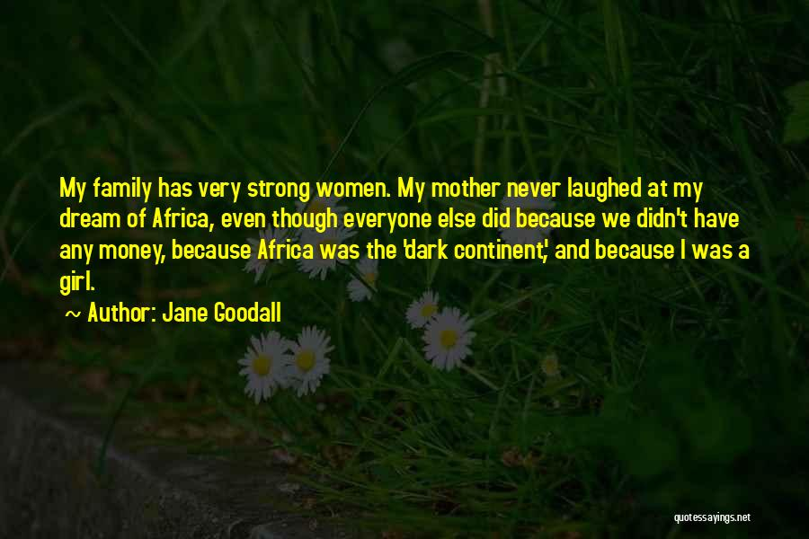 Even The Strong Quotes By Jane Goodall
