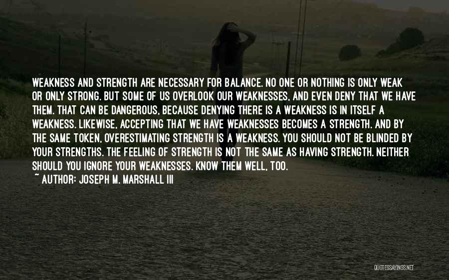Even The Strong Quotes By Joseph M. Marshall III