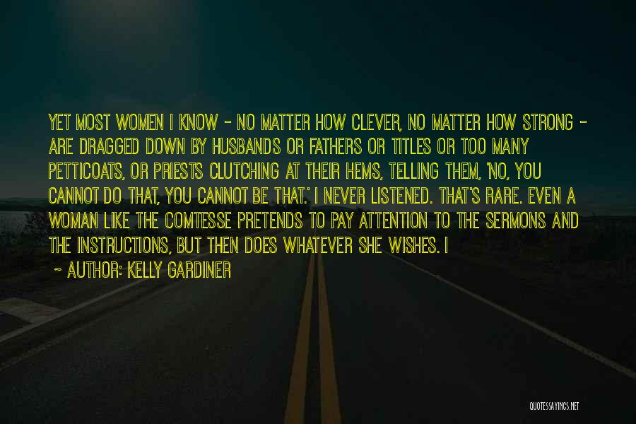 Even The Strong Quotes By Kelly Gardiner