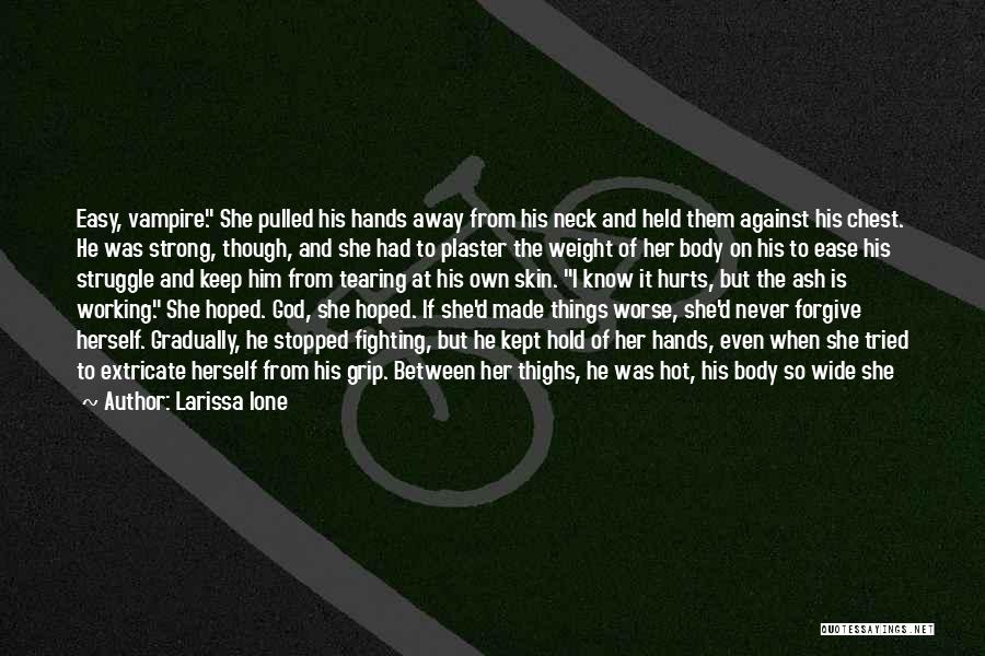 Even The Strong Quotes By Larissa Ione