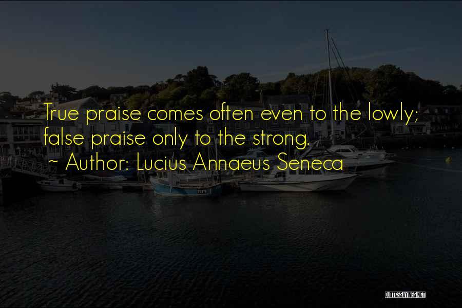 Even The Strong Quotes By Lucius Annaeus Seneca