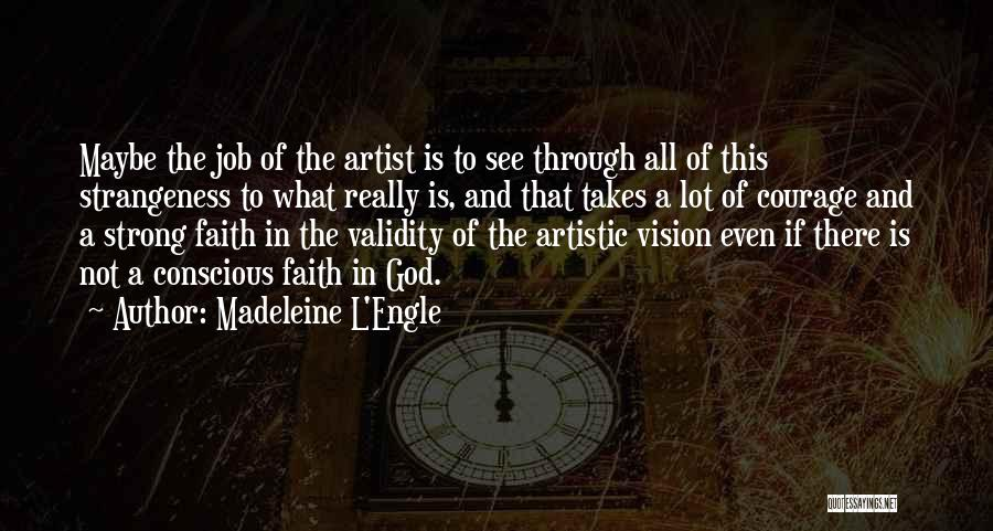 Even The Strong Quotes By Madeleine L'Engle