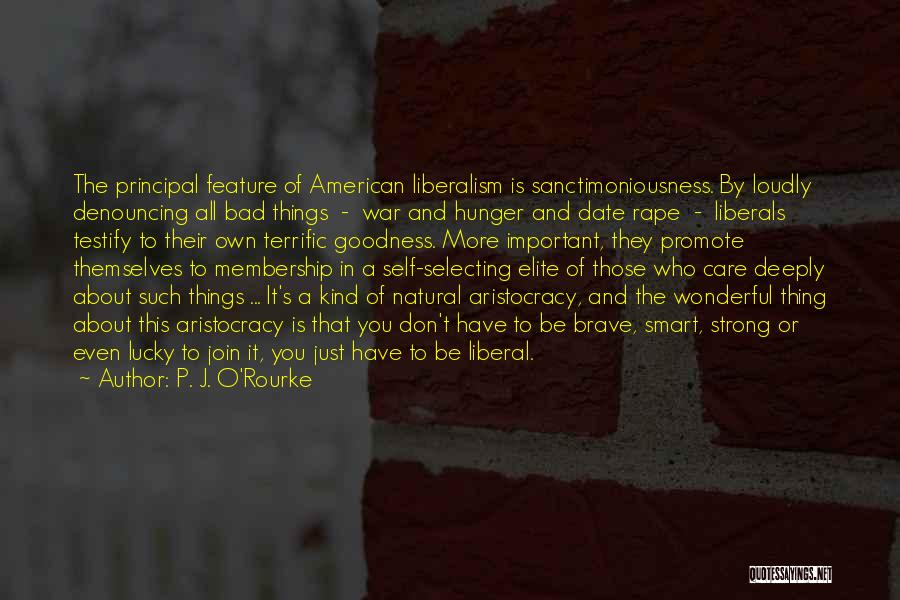 Even The Strong Quotes By P. J. O'Rourke