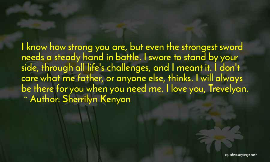 Even The Strong Quotes By Sherrilyn Kenyon