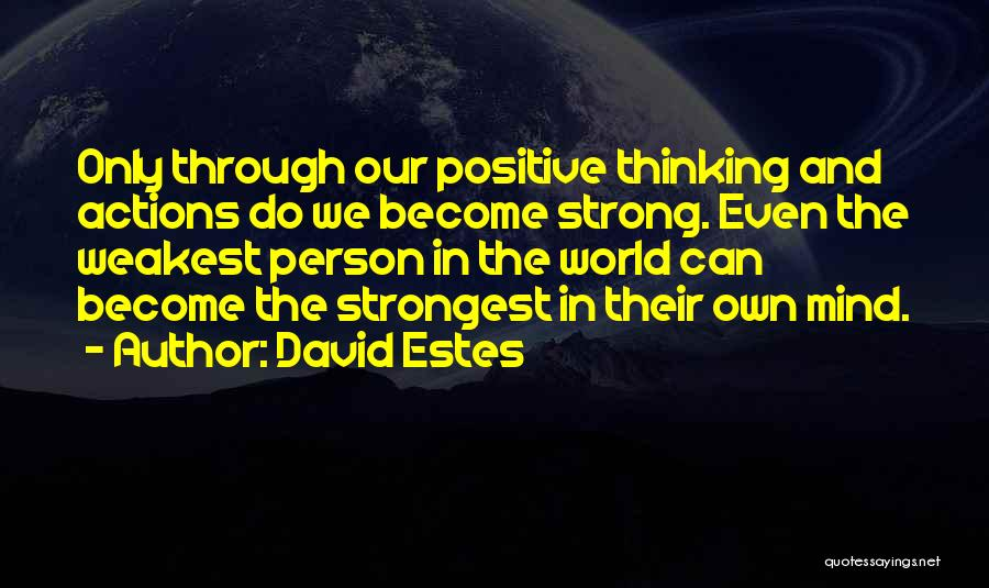 Even The Strongest Person Quotes By David Estes