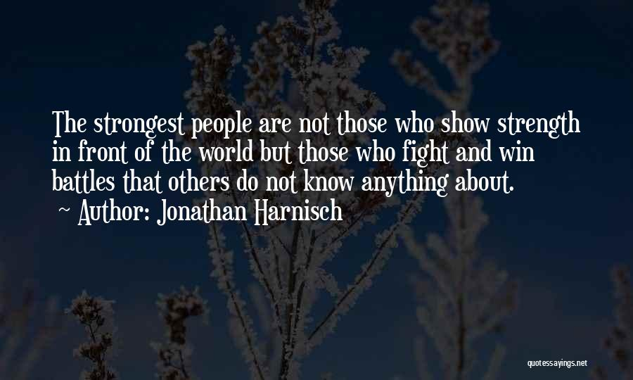 Even The Strongest Person Quotes By Jonathan Harnisch