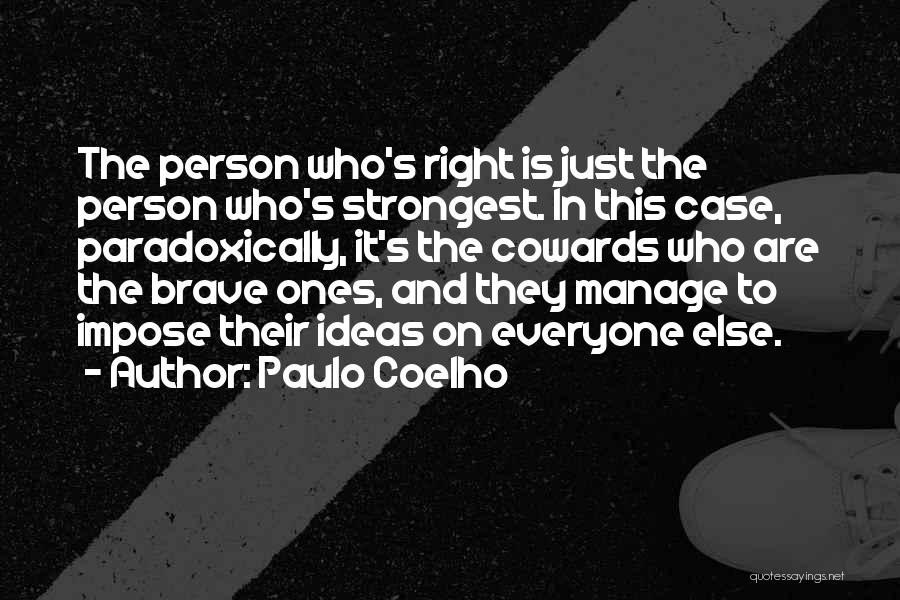 Even The Strongest Person Quotes By Paulo Coelho