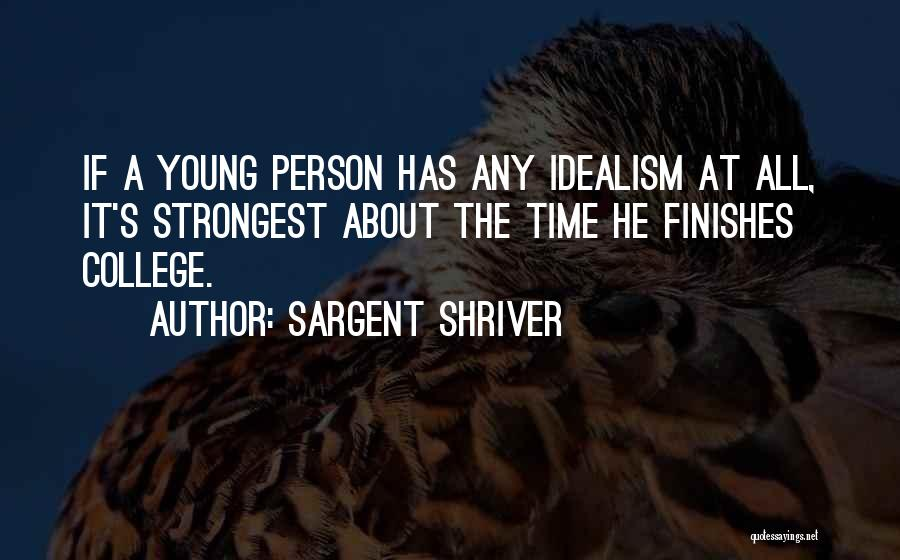 Even The Strongest Person Quotes By Sargent Shriver